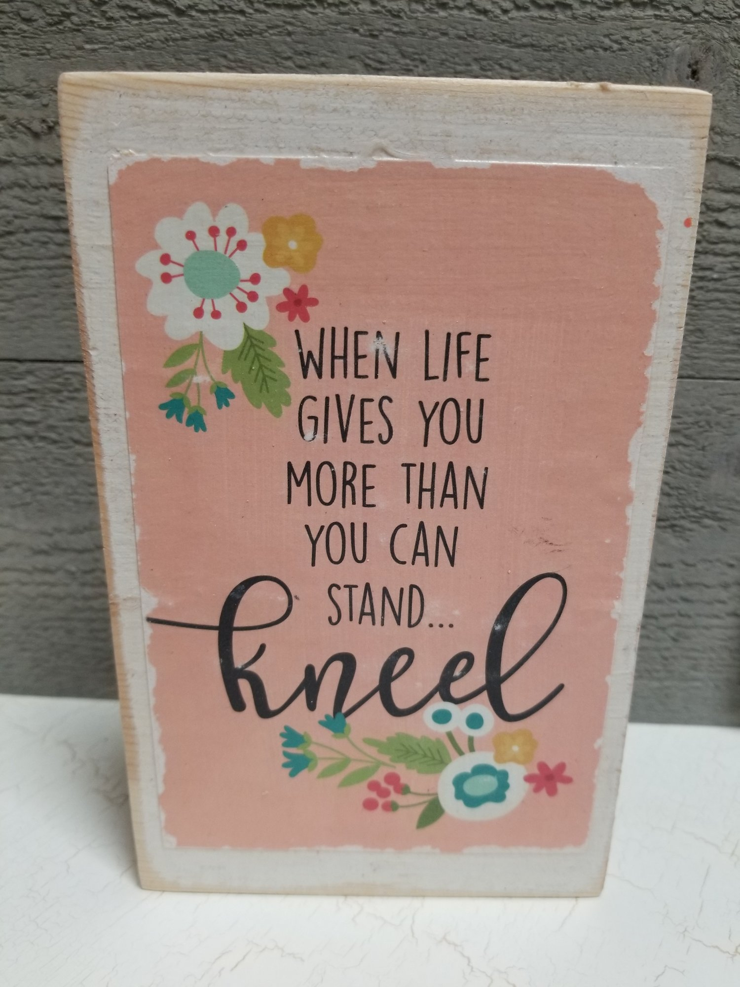 Kneel Shelf Sitter. 'When life gives you more than you can stand...kneel.'  4.5 x 7